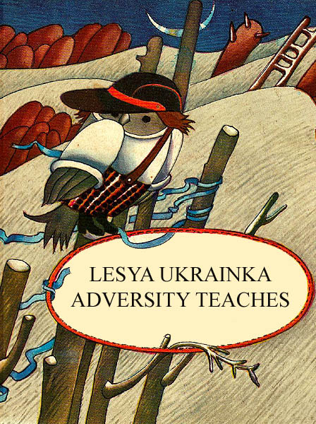 Adversity Teaches Ukrainka L.
