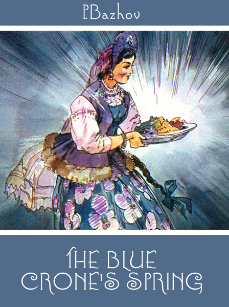 The Blue Crone's Spring Bazhov P.