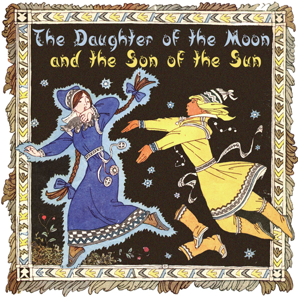The Daughter of the Moon and the Son of the Sun Sami folk tale