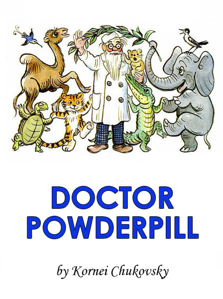Doctor Powderpill Chukovsky K.