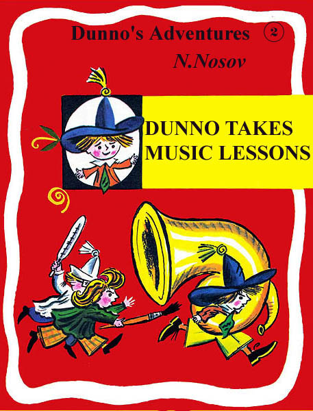 2. Dunno Takes Music Lessons  Nosov N.