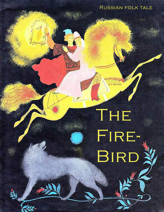 The Fire-Bird Russian folk tale