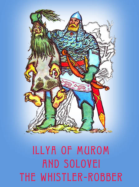 Illya of Murom and Solovei the Whistler-Robber Ukrainian Folk Tale