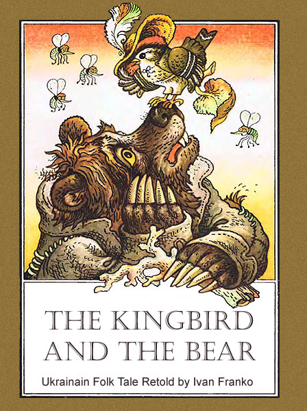 The Kingbird and the Bear Ukrainian Folk Tale