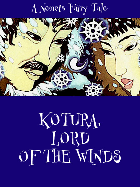 Kotura, Lord Of The Winds Nenets Fairy Tale