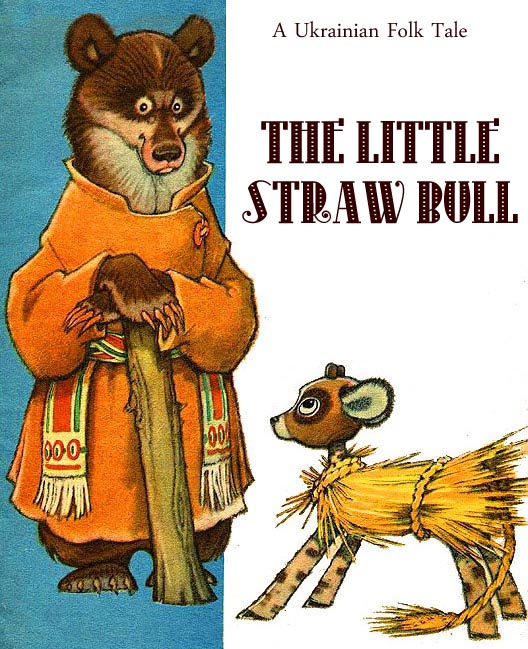 The Little Straw Bull Ukrainian Folk Tale