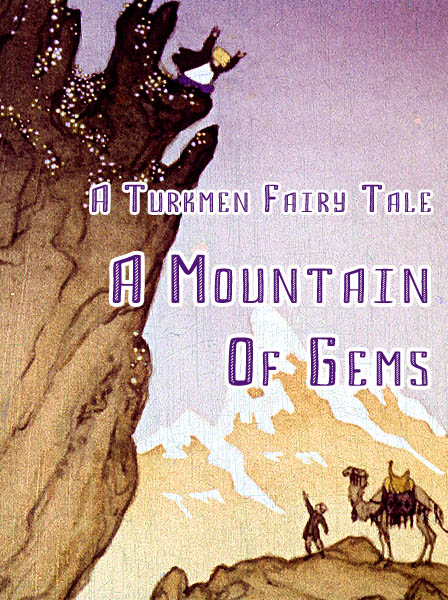 A Mountain Of Gems Turkmen folk tale