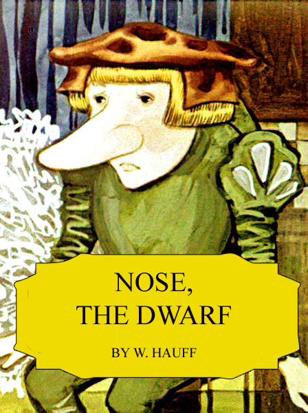 Nose, the Dwarf Hauff W.