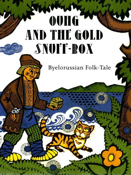 Ouhg And The Gold Snuff-Box Byelorussian Folk Tale
