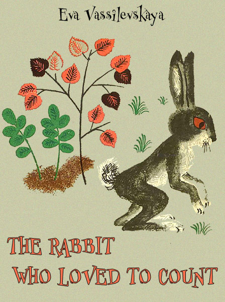 The Rabbit Who Loved To Count Vassilevskaya E.