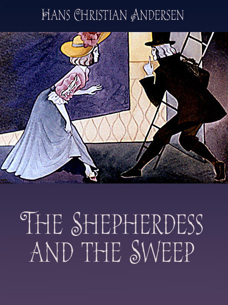 The Shepherdess and the Sweep Andersen H.C.