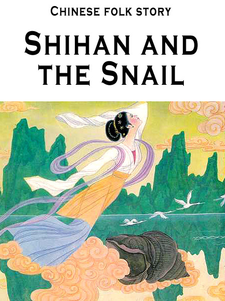 Shihan and the Snail Chinese Folk Tale