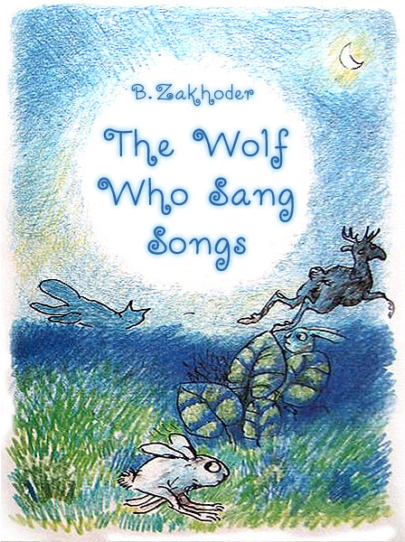 The Wolf Who Sang Songs Zakhoder B.
